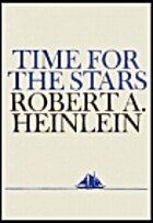 Time for the Stars by Robert Heinlein