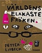 Världens elakaste fröken by Petter Lidbeck