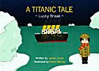 A Titanic Tale by James Doyle