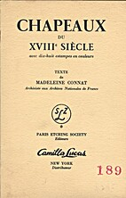 Chapeaux du XVIIIe siècle by Madeleine…