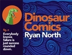 Dinosaur Comics: Everybody Knows Failure Is…