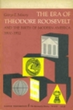 The Era of Theodore Roosevelt, 1900-1912 by…