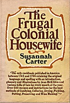 The frugal colonial housewife: A cook's…