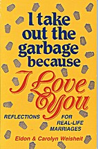 I Take Out the Garbage Because I Love You:…