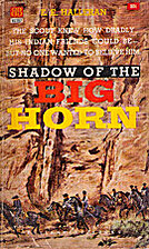 Shadow of the Big Horn by E. E. Halleran