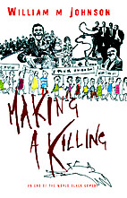 Making a Killing by William M. Johnson