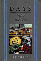 Days: Stories by Mary Robison