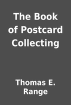 The Book of Postcard Collecting by Thomas E.…