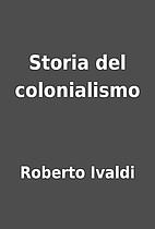 Storia del colonialismo by Roberto Ivaldi