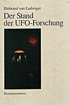 Der Stand der UFO-Forschung by Ilobrand von…
