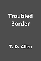Troubled Border by T. D. Allen