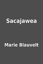 Sacajawea by Marie Blauvelt