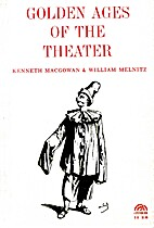Golden ages of the theater by Kenneth…