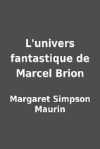 L'univers fantastique de Marcel Brion…