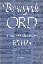 Pelle Holms Bevingade ord by Pelle Holm