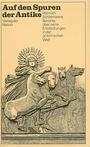 Auf den Spuren der Antike - Heinrich Schliemann