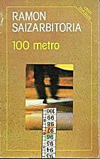 100 metro by Ramón Saizarbitoria