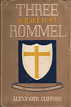 THREE AGAINST ROMMEL: THE CAMPAIGNS OF…