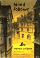 Blood Follows by Steven Erikson