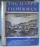 The happy fisherman, by Stephen Lucius Gwynn