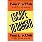 Escape to Danger by Paul Brickhill