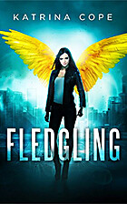 Fledgling: Book 1 (Afterlife) by Katrina…
