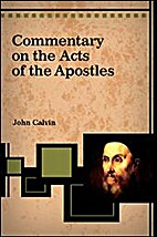 Commentary upon the Acts of the Apostles by…