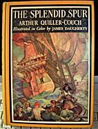 The Splendid Spur by Sir Arthur Thomas…
