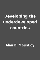 Developing the underdeveloped countries by…
