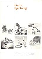 Gutes Spielzeug : Kleines Handbuch f.d.…