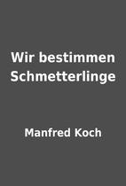 Wir bestimmen Schmetterlinge by Manfred Koch