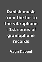 Danish music from the lur to the vibraphone…