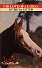 For Love of a Horse by Patricia Leitch