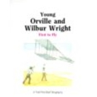 Young Orville and Wilbur Wright: First to…