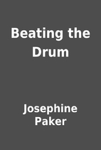 Beating the Drum by Josephine Paker