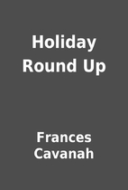 Holiday Round Up by Frances Cavanah