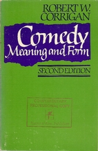 Comedy Meaning and Form by Robert W.…