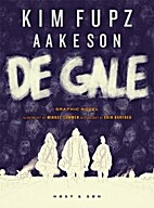 De gale : graphic novel by Kim Fupz Aakeson
