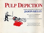 Pulp Depiction by Jason Kelly