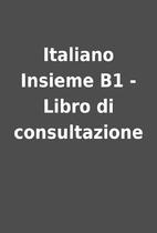 Italiano Insieme B1 - Libro di consultazione