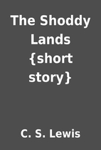 The Shoddy Lands {short story} by C. S.…