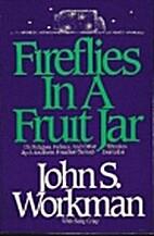 Fireflies in a Fruit Jar: On Religion,…