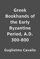 Greek Bookhands of the Early Byzantine…
