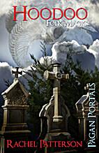 Pagan Portals - Hoodoo: Folk Magic by Rachel…