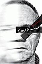 Etter Markus : roman by Morten Claussen