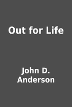 Out for Life by John D. Anderson