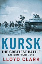 The Battle of the Tanks: Kursk, 1943 by…