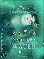 Aarde zonder water roman by Aleksander…