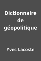 Dictionnaire de géopolitique by Yves…