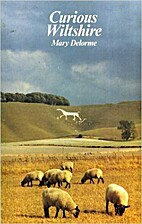 Curious Wiltshire by Mary Delorme